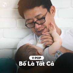 Bố Là Tất Cả - Various Artists