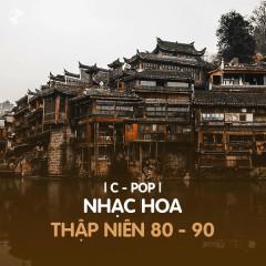 Nhạc Hoa Thập Niên 80 - 90 - Various Artists
