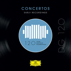 DG 120 – Concertos: Early Recordings - Various Artists