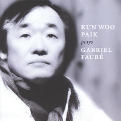 Fauré: Piano Music - Kun-Woo Paik