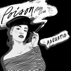 Poison (Acoustic) - RITA ORA