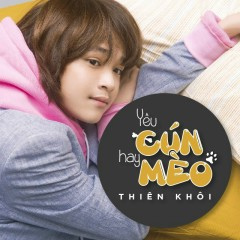 Yêu Cún Hay Mèo (Single) - Thiên Khôi