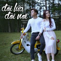 Đôi Lứa Đôi Nơi (Single) - Khang Việt, Saka Trương Tuyền