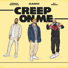 Creep On Me - GASHI,French Montana,DJ Snake