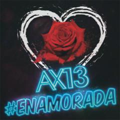 Enamorada (Single) - AX 13