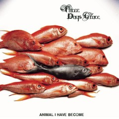 Animal I Have Become - Three Days Grace