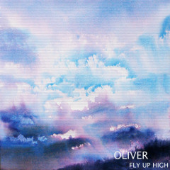 Fly Up High (Single) - OLIVER