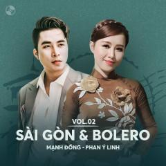 Sài Gòn & Bolero: Mạnh Đồng, Phan Ý Linh - Mạnh Đồng, Phan Ý Linh