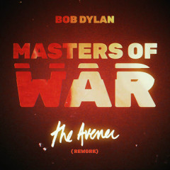 Masters Of War (The Avener Rework) - Bob Dylan