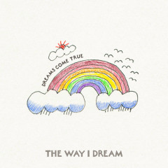 The Way I Dream - DREAMS COME TRUE