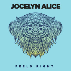 Feels Right - Jocelyn Alice