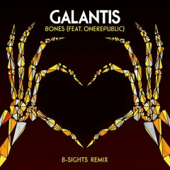 Bones (B-Sights Remix) - Galantis