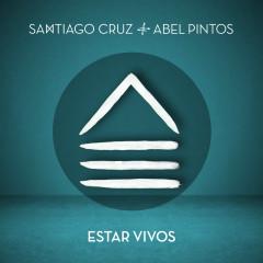 Estar Vivos - Santiago Cruz, Abel Pintos