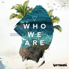 Who We Are (Single) - Ftampa