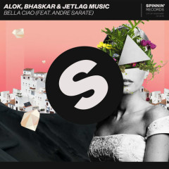 Bella Ciao (Single) - Alok, Bhaskar, Jetlag Music