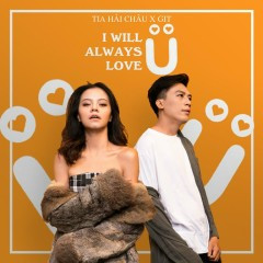 I Will Always Love U (Single) - Tia Hải Châu