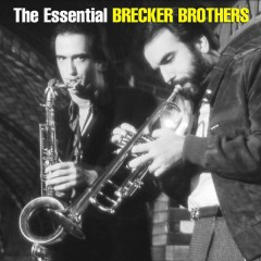 The Essential Brecker Brothers