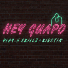 Hey Guapo (Single) - Play N Skillz, Kirstin