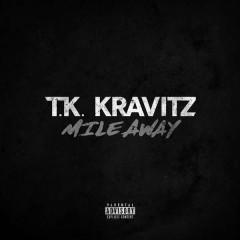 Mile Away (Single) - Tk Kravitz