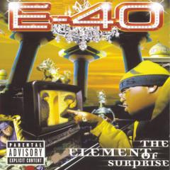The Element Of Surprise - E-40