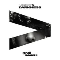 LIGHT>DARKNESS - RYUJI IMAICHI