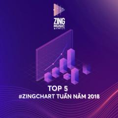 Các Ca Khúc Top 5 #zingchart Tuần Năm 2018
