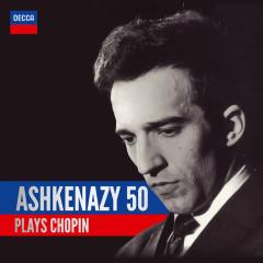 Ashkenazy 50: Ashkenazy Plays Chopin - Vladimir Ashkenazy
