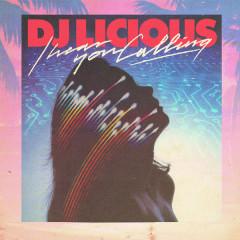 I Hear You Calling (Single) - DJ Licious