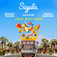 Just Got Paid (Single) - Sigala