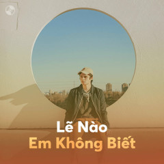 Lẽ Nào Em Không Biết? - Various Artists