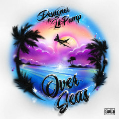 Overseas (Single) - Desiigner