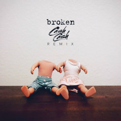 broken (Cash Cash Remix) - lovelytheband, Cash Cash