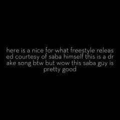 Nice For What Freestyle (Single) - Saba