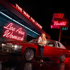 The Way I'm Livin' - Lee Ann Womack
