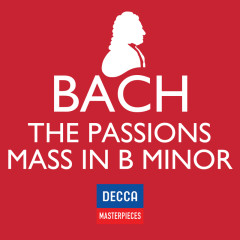 Decca Masterpieces: J.S Bach - Passions; Mass In B Minor - Various Artists