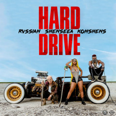 Hard Drive (Single) - Shenseea, Konshens, Rvssian