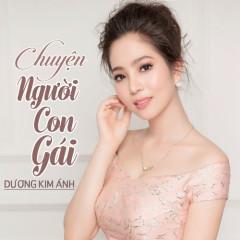 Chuyện Người Con Gái (Single) - Dương Kim Ánh