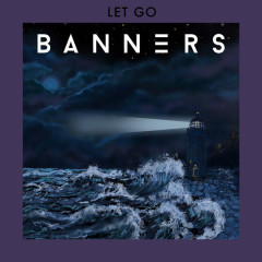 Let Go (Single) - BANNERS