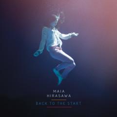 Back To The Start - Maia Hirasawa