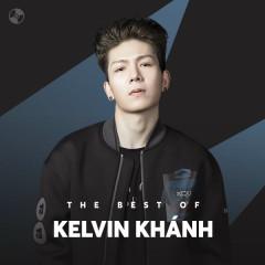 Những Bài Hát Hay Nhất Của Kelvin Khánh - Kelvin Khánh