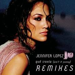 Qué Ironía (Remixes) - Jennifer Lopez