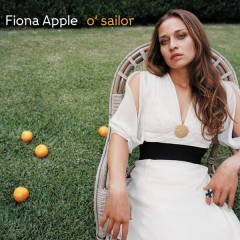 O' Sailor - Fiona Apple