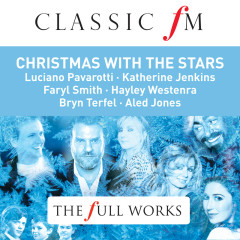 The Sound of Christmas With The Stars (Classic FM: The Full Works) - Various Artists