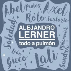 Todo A Pulmón - Alejandro Lerner