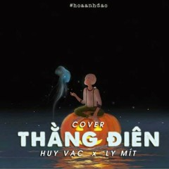 Thằng Điên (Cover) (Single) - Huy Vạc, Ly Mít
