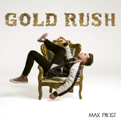 Gold Rush - Max Frost