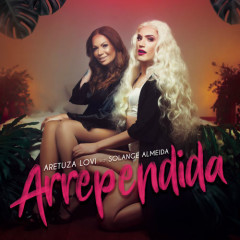 Arrependida (Single) - Aretuza Lovi, Solange Almeida