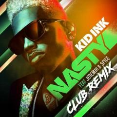 Nasty (Club Remix) - Kid Ink,Jeremih,Spice
