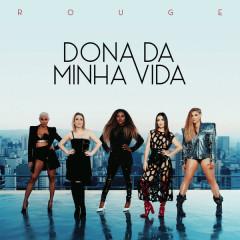 Dona Da Minha Vida (Single) - Rouge