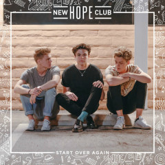 Start Over Again (Single) - New Hope Club